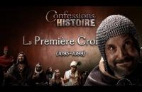 Confessions d'Histoire - La Première Croisade