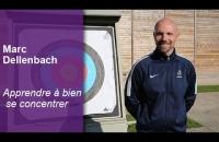 Marc Dellenbach - Tir à l'arc - Apprendre à bien se concentrer